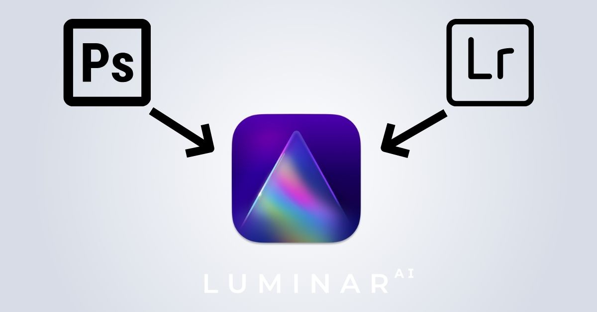 How To Use Luminar AI With Lightroom & Photoshop